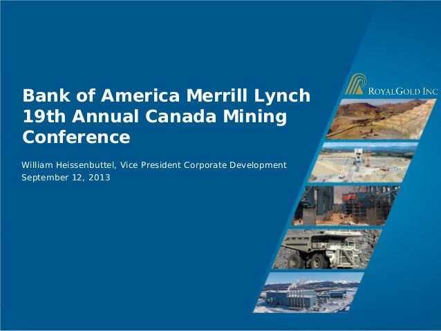 Page 1 Bank of America Merrill Lynch 19th Annual Canada Mining Conference William Heissenbuttel, Vice President Corporate ...