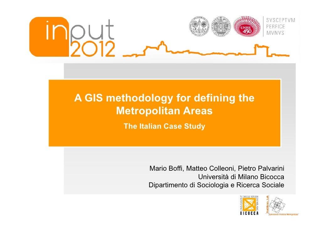 A GIS methodology for defining the       Metropolitan Areas         The Italian Case Study               Mario Boffi, Matt...