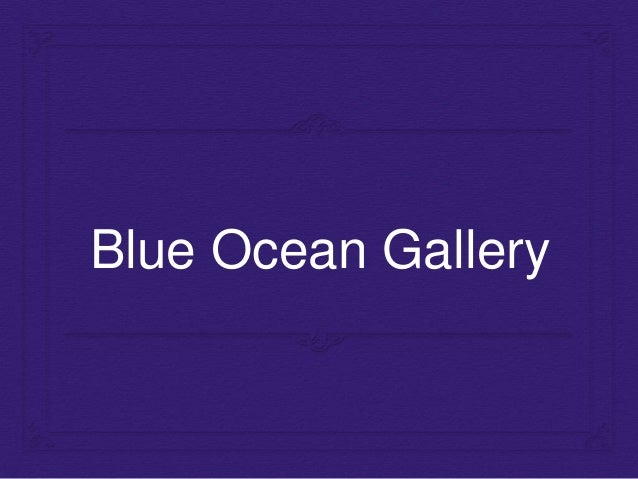 Blue Ocean Gallery