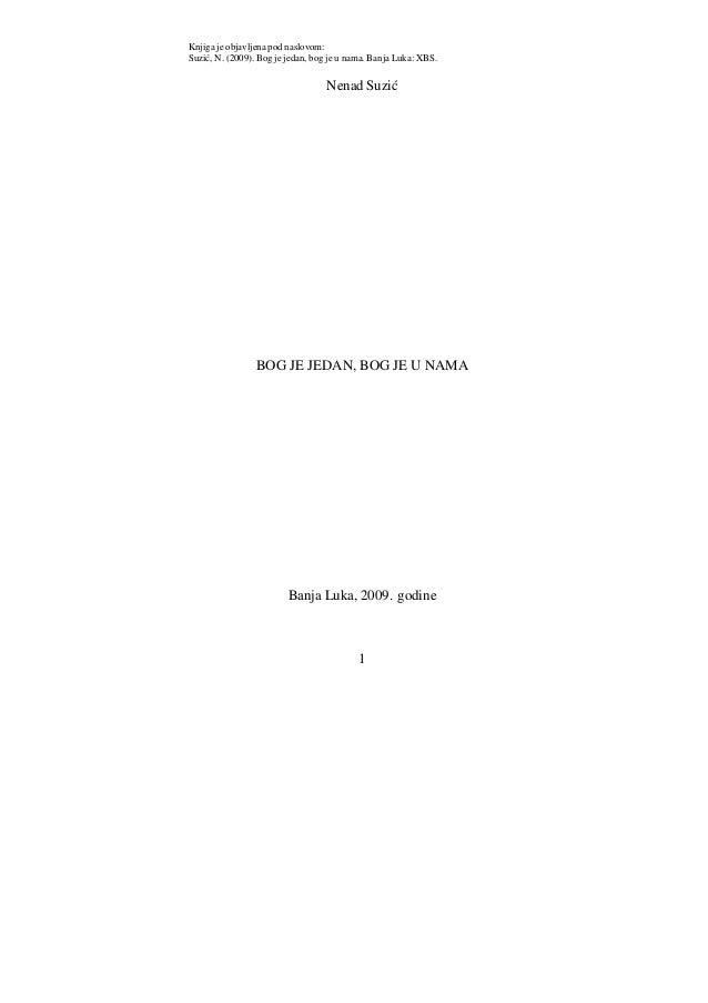Knjiga je objavljena pod naslovom:Suzić, N. (2009). Bog je jedan, bog je u nama. Banja Luka: XBS.                         ...