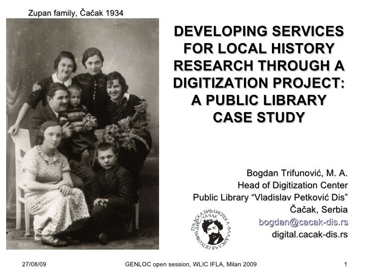 27/08/09 GENLOC open session, WLIC IFLA, Milan 2009 DEVELOPING SERVICES FOR LOCAL HISTORY RESEARCH THROUGH A DIGITIZATION ...