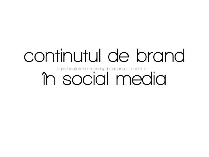 continutul de brand   a presentation made by bogdana b and lil b  în social media