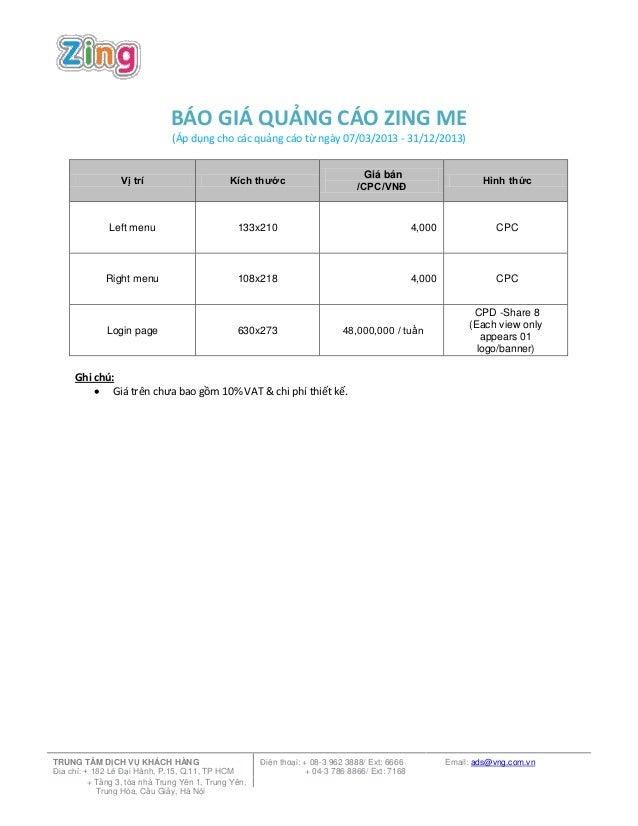 BÁO GIÁ QUẢNG CÁO ZING ME(Áp dụng cho các quảng cáo từ ngày 07/03/2013 - 31/12/2013)Ghi chú: Giá trên chưa bao gồm 10% VA...