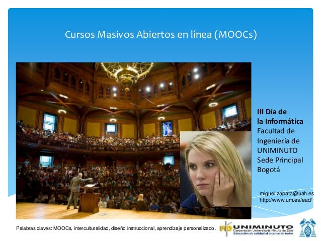 Cursos Masivos Abiertos en línea (MOOCs) Palabras claves: MOOCs, interculturalidad, diseño instruccional, aprendizaje pers...
