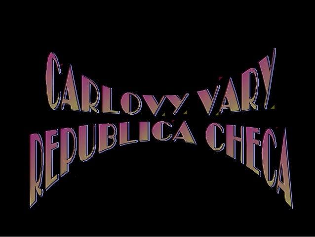 • Karlovy Vary (también conocida por sus nombres en alemán, Karlsbad, e inglés, Carlsbad), es una ciudad balneario situada...