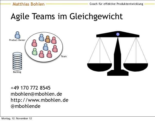 Matthias Bohlen          Coach für effektive Produktentwicklung       Agile Teams im Gleichgewicht     Product Owner      ...