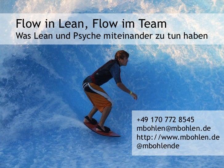 Flow in Lean, Flow im TeamWas Lean und Psyche miteinander zu tun haben                           +49 170 772 8545         ...
