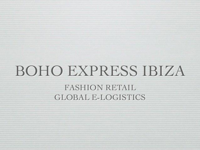 BOHO EXPRESS IBIZA FASHION RETAIL GLOBAL E-LOGISTICS