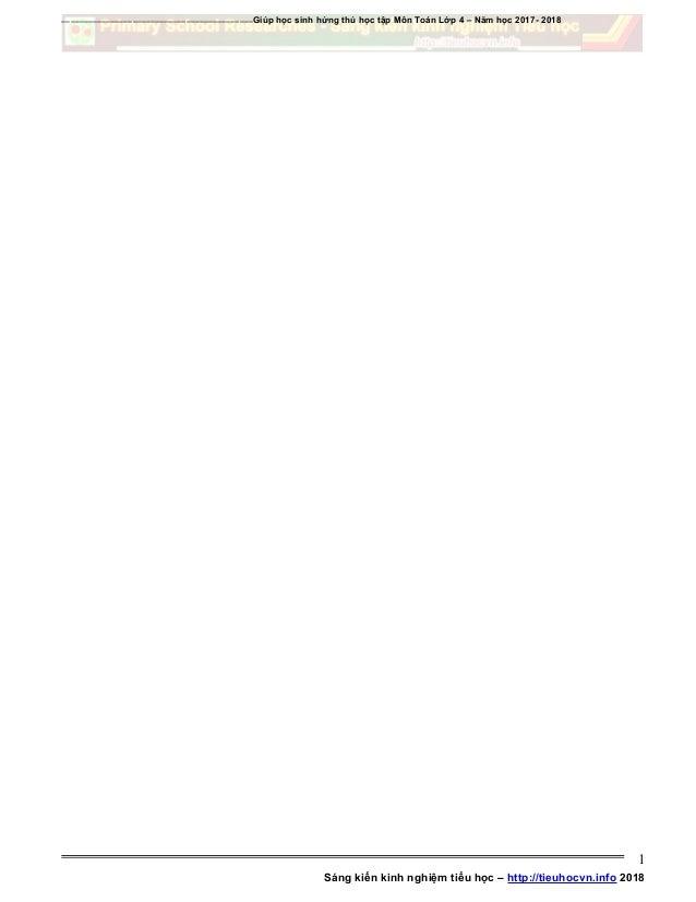 ===========================================Giúp học sinh hứng thú học tập Môn Toán Lớp 4 – Năm học 2017- 2018 Sáng kiến ki...