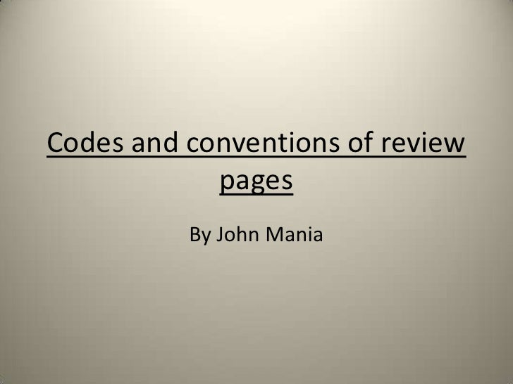 Codes and conventions of review            pages          By John Mania