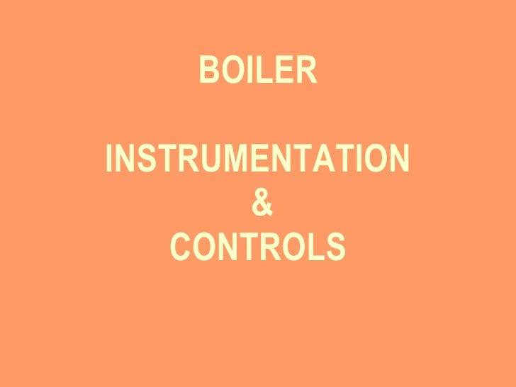 BOILER INSTRUMENTATION   & CONTROLS