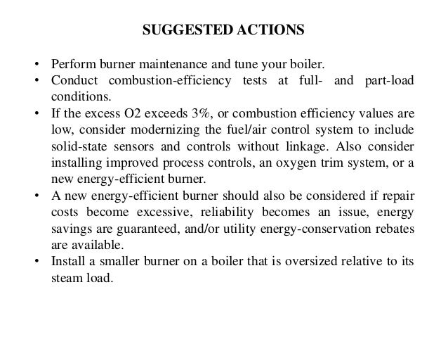 • Perform burner maintenance and tune your boiler. • Conduct combustion-efficiency tests at full- and part-load conditions...