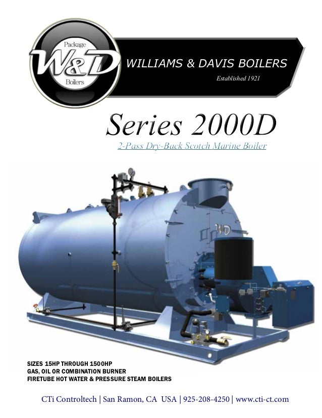 Williams & Davis Boilers 2-Pass Dry-Back Scotch Marine Boiler2-Pass Dry-Back Scotch Marine Boiler Established 1921 SIZES 1...