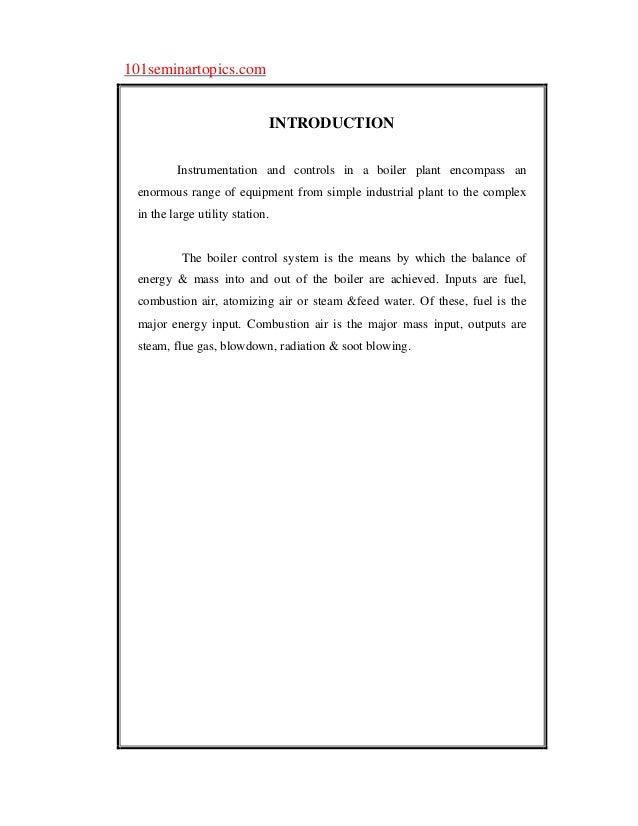 101seminartopics.com                                 INTRODUCTION         Instrumentation and controls in a boiler plant e...