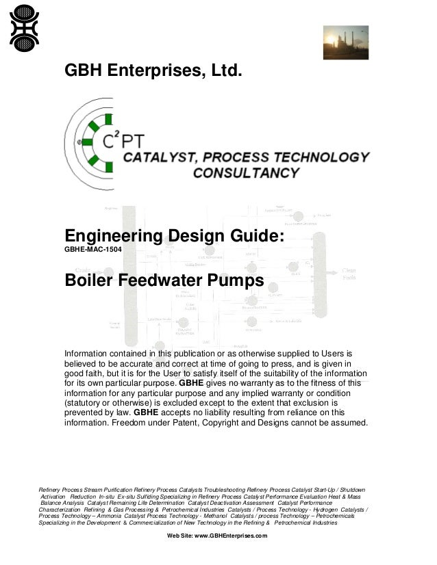 GBH Enterprises, Ltd.  Engineering Design Guide: GBHE-MAC-1504  Boiler Feedwater Pumps  Information contained in this publ...