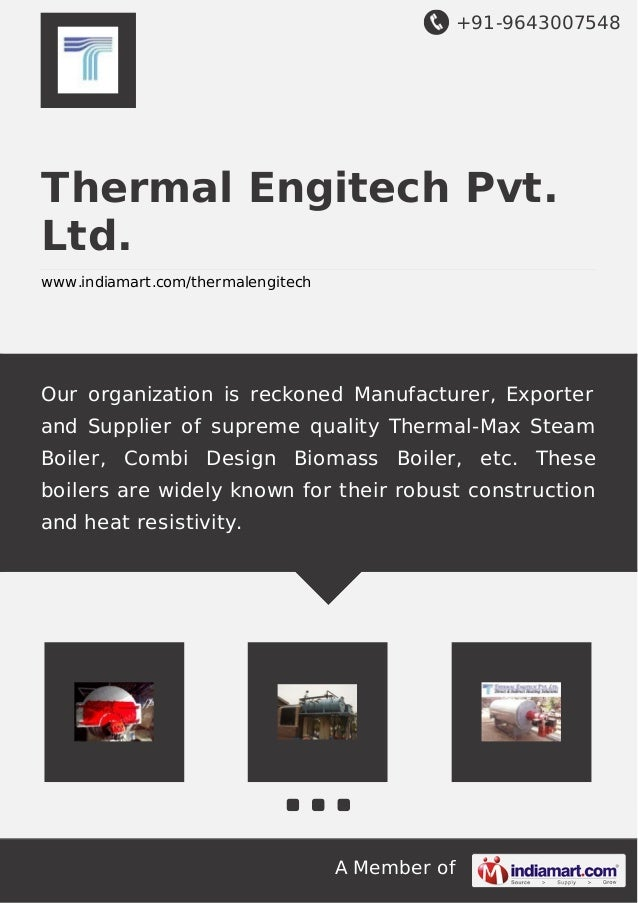 +91-9643007548 A Member of Thermal Engitech Pvt. Ltd. www.indiamart.com/thermalengitech Our organization is reckoned Manuf...