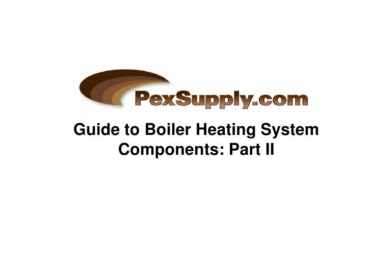 Guide to Boiler Heating System     Components: Part II