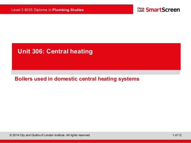 Level 3 6035 Diploma in Plumbing Studies © 2014 City and Guilds of London Institute. All rights reserved. 1 of 12 PowerPoi...