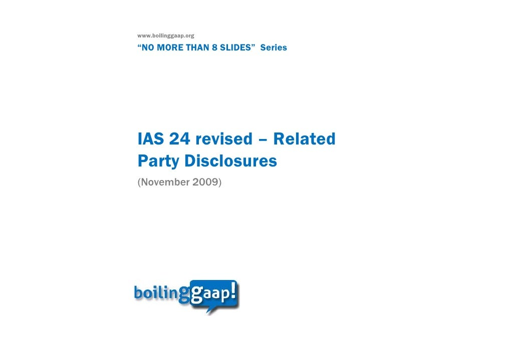 "www.boilinggaap.org  ""NO MORE THAN 8 SLIDES"" Series     IAS 24 revised – Related Party Disclosures (November 2009)"