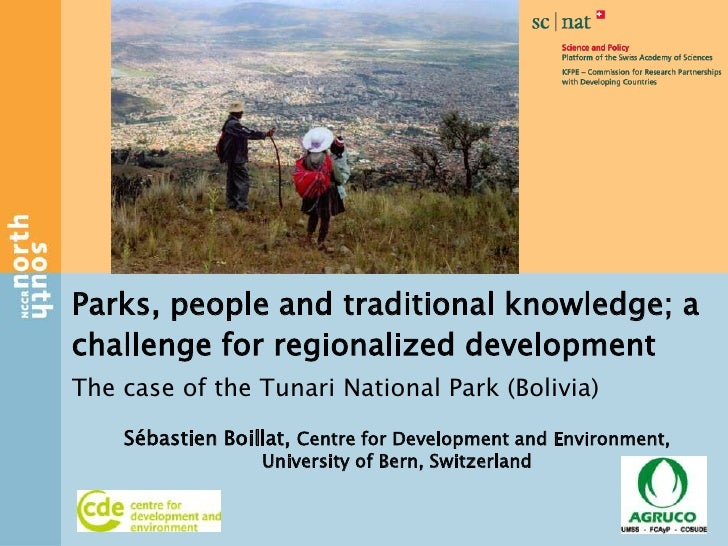 Parks, people and traditional knowledge; achallenge for regionalized developmentThe case of the Tunari National Park (Boli...