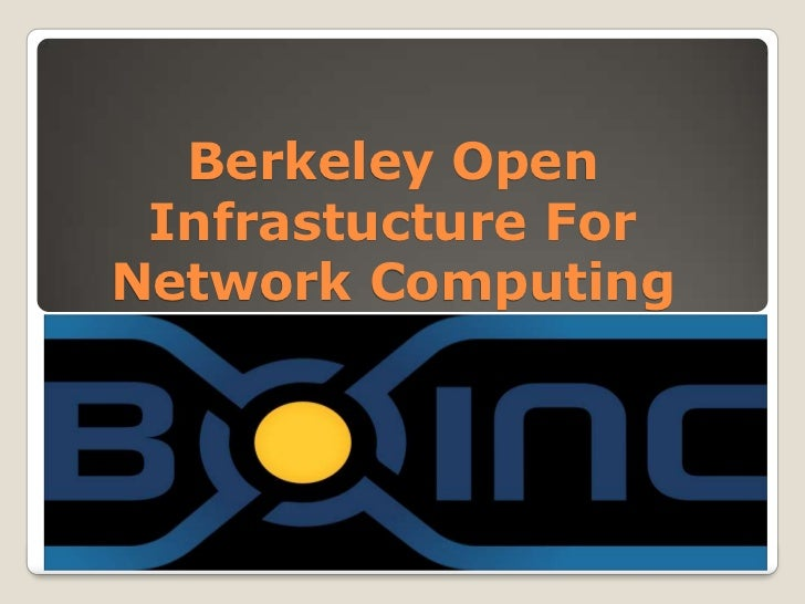Berkeley Open Infrastucture For Network Computing(BOINC)<br />