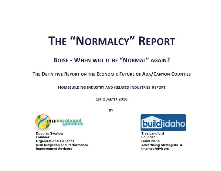 """THE """"NORMALCY"""" REPORT            BOISE - WHEN WILL IT BE """"NORMAL"""" AGAIN? THE DEFINITIVE REPORT ON THE ECONOMIC FUTURE OF A..."""