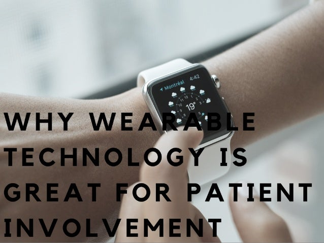 Why Wearable Technology Is Great For Patient Involvement