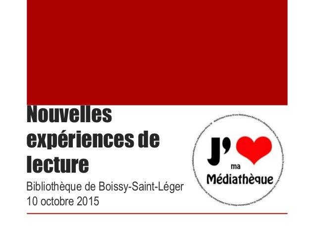 Nouvelles expériences de lecture Bibliothèque de Boissy-Saint-Léger 10 octobre 2015