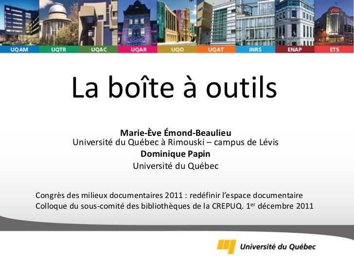 La boîte à outils                     Marie-Ève Émond-Beaulieu         Université du Québec à Rimouski – campus de Lévis  ...