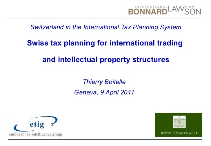 Switzerland in the International Tax Planning System Swiss tax planning for international trading  and intellectual proper...