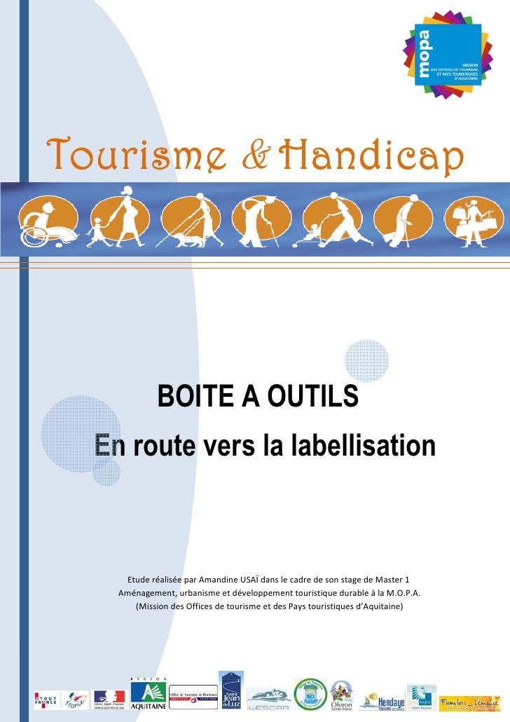 1     Tourisme & Handicap                  BOITE A OUTILS   En route vers la labellisation         Etude réalisée par Aman...