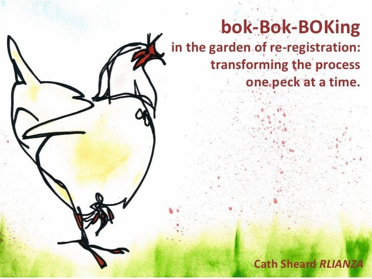 bok-Bok-BOKingin the garden of re-registration:       transforming the process             one peck at a time.            ...
