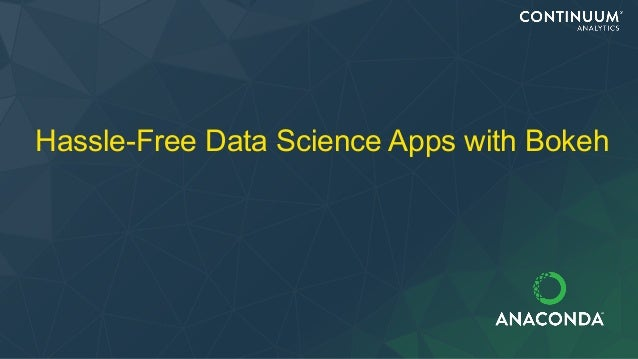 Hassle-Free Data Science Apps with Bokeh