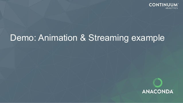 Demo: Animation & Streaming example