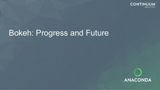 Bokeh: Progress and Future