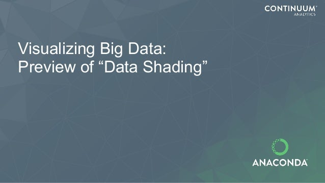 """Visualizing Big Data: Preview of """"Data Shading"""""""