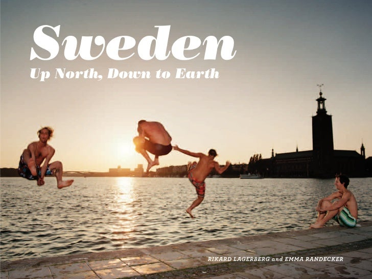 Sweden                             Up North, Down to Earth  Much of the focus of this book has been to highlight the corne...