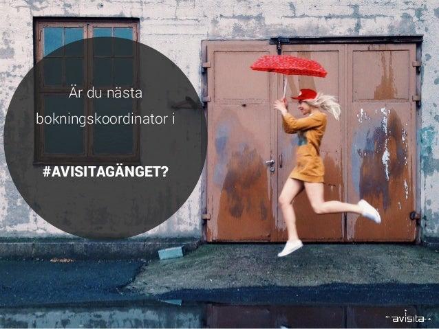 Är du nästa bokningskoordinator i #AVISITAGÄNGET?