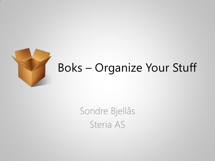 Boks – Organize Your Stuff       Sondre Bjellås       Steria AS