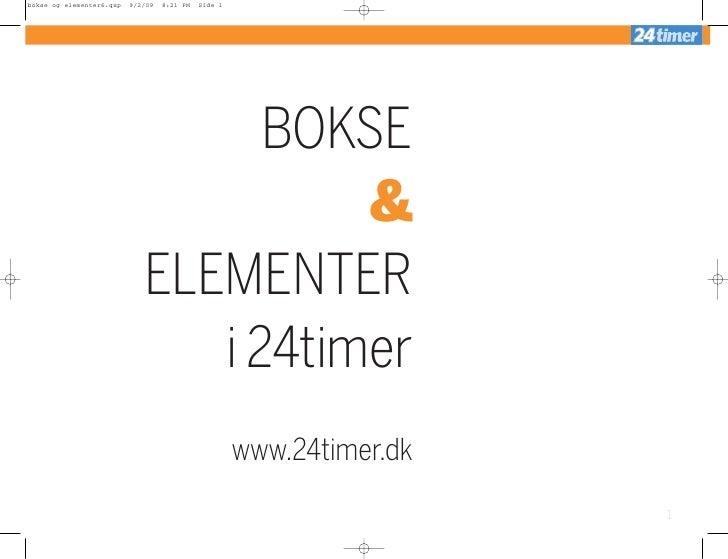 BOKSE           & ELEMENTER    i 24timer    www.24timer.dk                     1
