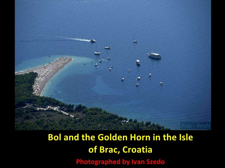 Bol and the Golden Horn in the Isle of Brac, Croatia Photographed by Ivan Szedo