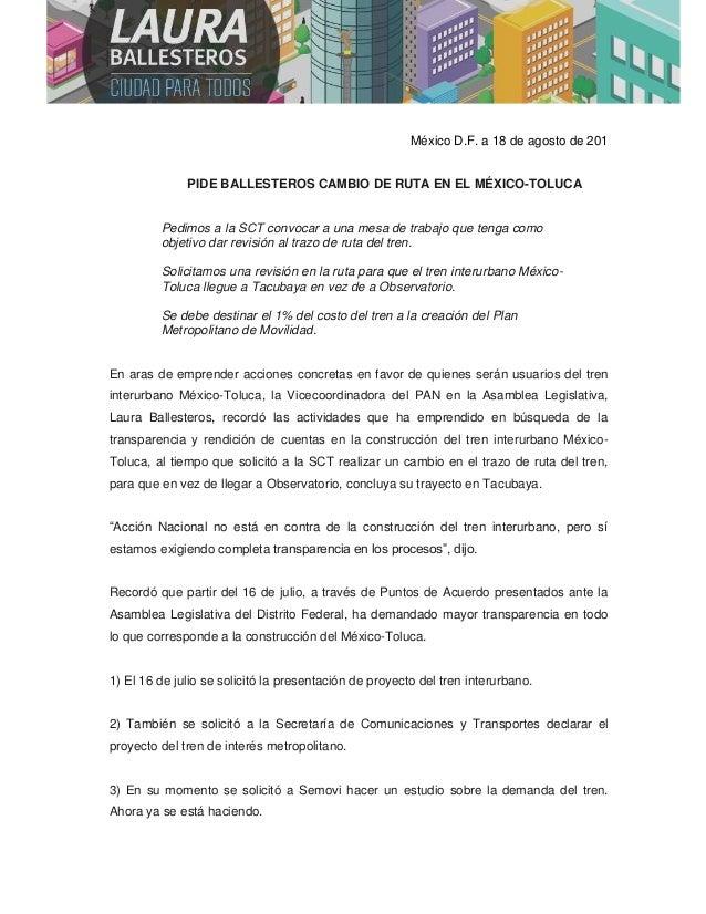 México D.F. a 18 de agosto de 201 PIDE BALLESTEROS CAMBIO DE RUTA EN EL MÉXICO-TOLUCA Pedimos a la SCT convocar a una mesa...