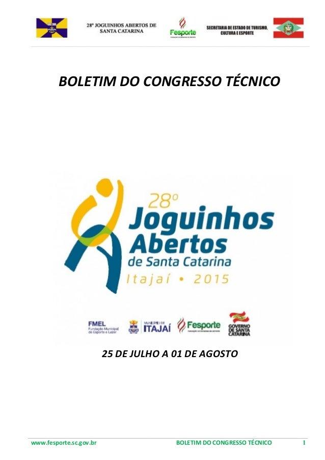 BOLETIM DO CONGRESSO TÉCNICO 25 DE JULHO A 01 DE AGOSTO www.fesporte.sc.gov.br BOLETIM DO CONGRESSO TÉCNICO 1