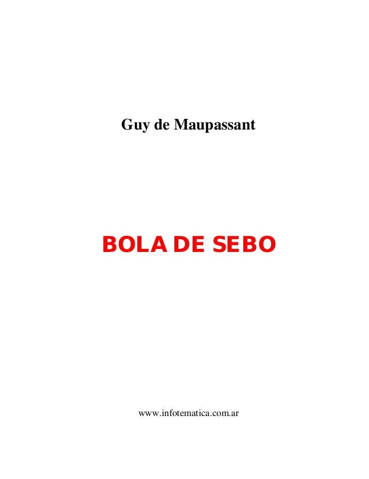 Guy de MaupassantBOLA DE SEBO   www.infotematica.com.ar
