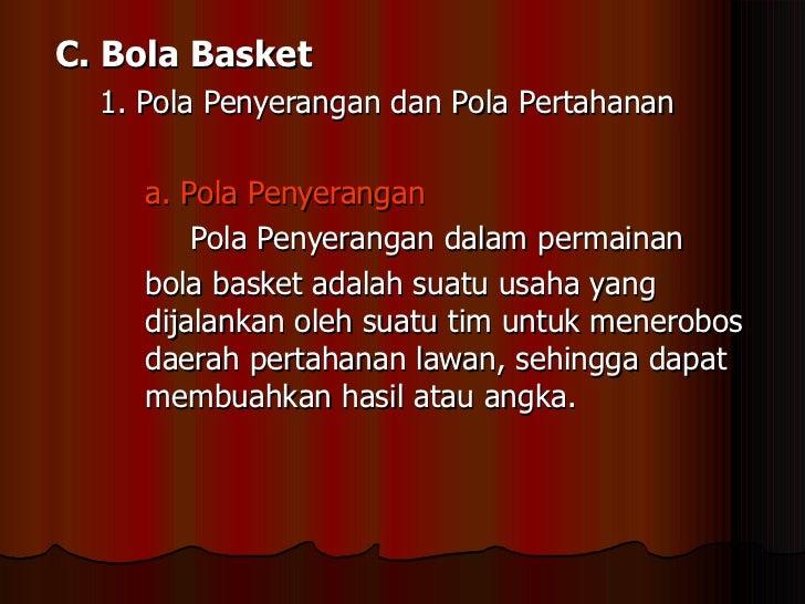 C. Bola Basket  1. Pola Penyerangan dan Pola Pertahanan a. Pola Penyerangan   Pola Penyerangan dalam permainan    bola bas...