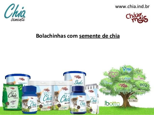 www.chia.ind.brBolachinhas com semente de chia