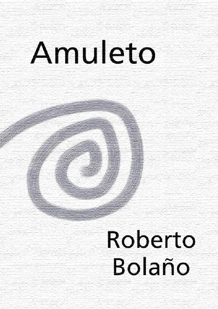 Amuleto     Roberto BolañoEditorial Anagrama, Barcelona, 1999