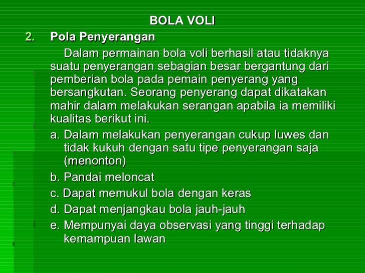 <ul><li>BOLA VOLI  </li></ul><ul><li>Pola Penyerangan  </li></ul><ul><li>Dalam permainan bola voli berhasil atau tidaknya ...