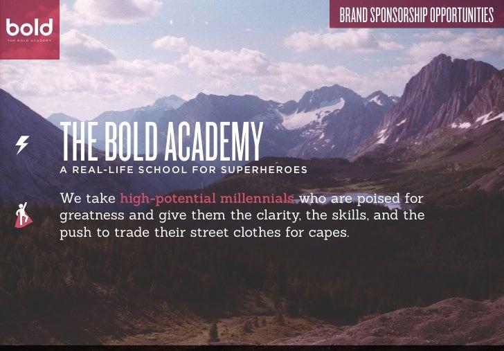 bold                                                                    Brand Sponsorship OpportunitiesboldT H E B O L D A...