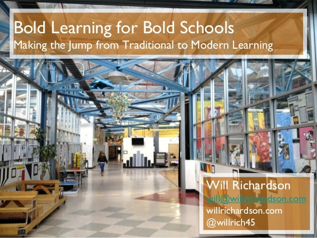 Bold Learning for Bold SchoolsMaking the Jump from Traditional to Modern Learning                                     Will...